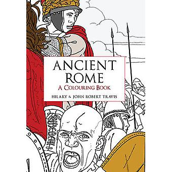 Ancient Rome A Colouring Book by Hilary Travis - 9781445659619 Book