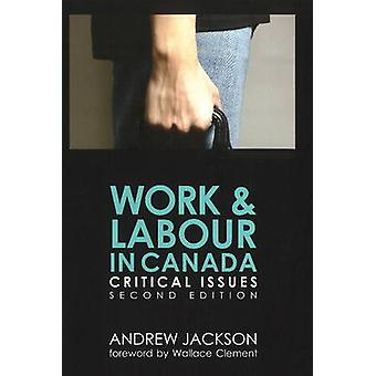 Work and Labour in Canada - Critical Issues by Andrew Jackson - 978155