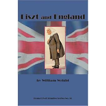 Liszt and England by William Wright - 9781576472460 Book
