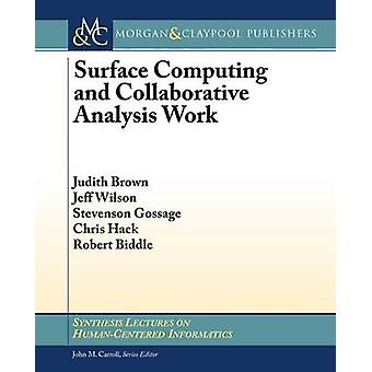 Surface Computing and Collaborative Analysis Work by Judith Brown - J