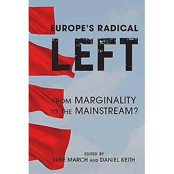 Europe's Radical Left - From Marginality to the Mainstream? by Luke Ma