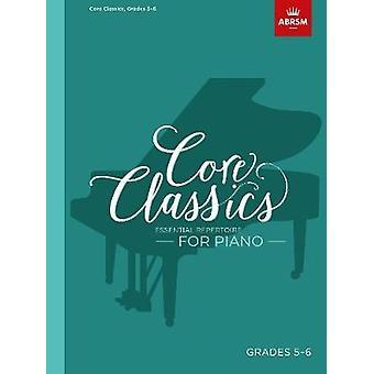 Core Classics - Grades 5-6 - Essential repertoire for piano by Richard