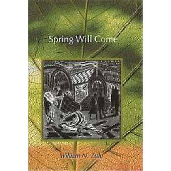 Spring Will Come de William N. Zulu - 9781869140700 Livre