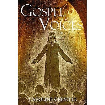 Gospel Voices by Caroline Greville - 9781913181215 Book