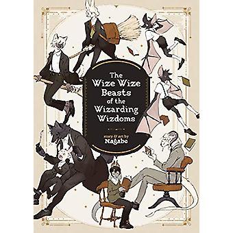 Den Wize Wize Beasts of the Wizarding Wizdoms av Nagabe - 97816427570