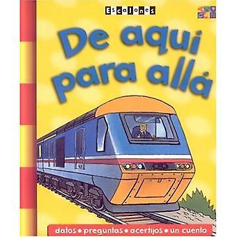 De Aqui Para Alla (Escalones (Paperback))