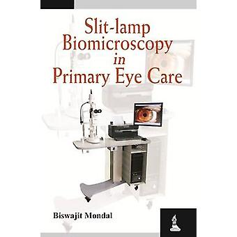 Spleet-lamp Biomicroscopie in primaire oogzorg door Biswajit Mondal-9789
