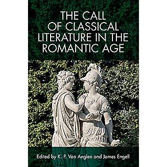 The Call of Classical Literature in the Romantic Age by K. P. Van Ang