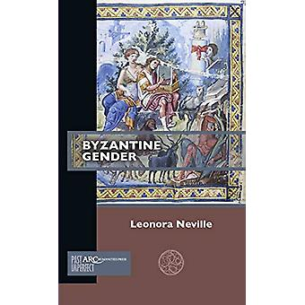 Byzantine Gender by Leonora Neville - 9781641890168 Book