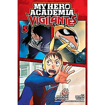 My Hero Academia - Vigilantes - Vol. 5 by Hideyuki Furuhashi - 9781974