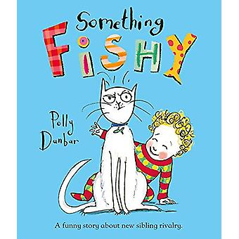 Something Fishy by Polly Dunbar - 9781509838004 Book