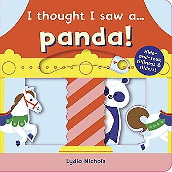 I thought I saw a... Panda! by Lydia Nichols - 9781787415744 Book