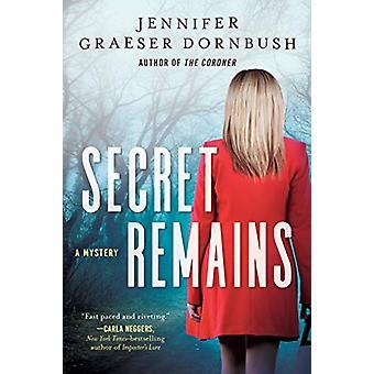 Secret Remains - A Coroner's Daughter Mystery by Jennifer Graeser Dorn