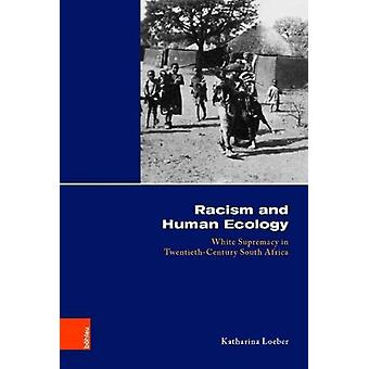 Racism and Human Ecology - White Supremacy in Twentieth-Century South