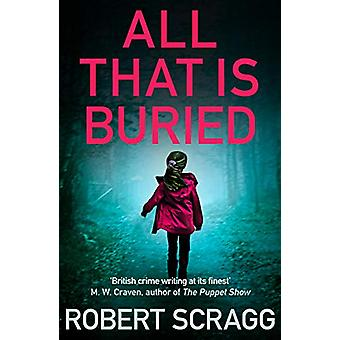 All That is Buried - Your next white-knuckle read by Robert Scragg - 9