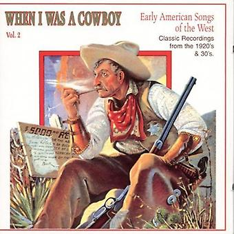 When I Was a Cowboy - When I Was a Cowboy: Vol. 2-Early American Songs of [CD] USA import