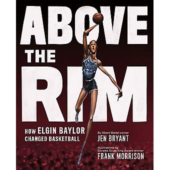 Above the Rim by Bryant & Jen