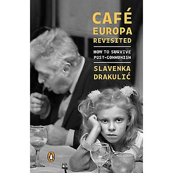 Cafe Europa Revisited by Drakulic & Slavenka