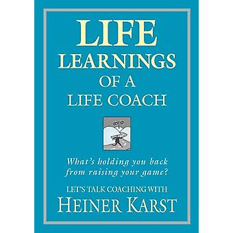 Life Learnings of a Life Coach by Heiner Karst - 9780987368218 Book