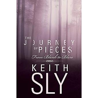 The Journey of Pieces - From Blank to Blare by Keith Sly - 97814582103