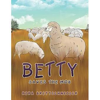 Betty Saves the Mob by Betty Saves the Mob - 9781543407495 Book
