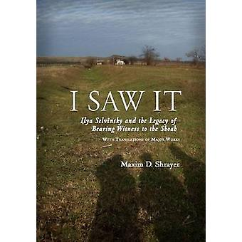 I Saw It - Ilya Selvinsky and the Legacy of Bearing Witness to the Sho