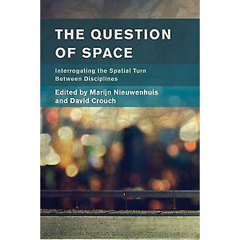 The Question of Space di Marijn Nieuwenhuis & A cura di David Crouch
