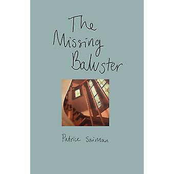 Den saknade balustern av Patrice Saiman