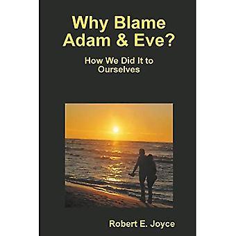 Warum Adam und Eva beschuldigen?
