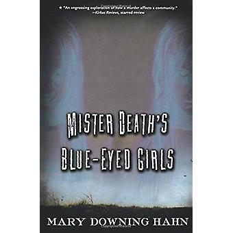 Mister Deaths BlueEyed Girls-tekijä Mary Downing Hahn
