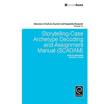 StorytellingCase arketyp avkodning och tilldelning manual SCADAM av Woodside & Arch G.