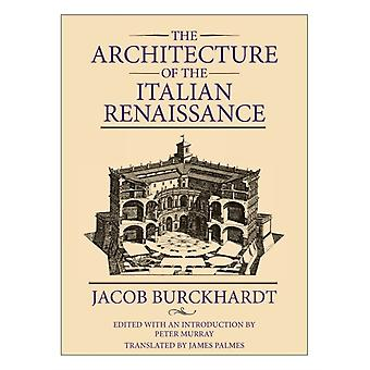 Architecture of the Italian Renaissance Paper Only by Burckhardt