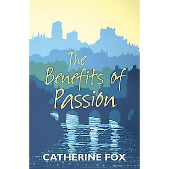 Benefits of Passion by Fox & Catherine