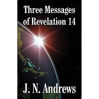 The Three Messages of Revelation XIV, 6-12, Particularly the Third Angel&s Message, and Two-Horned Beast