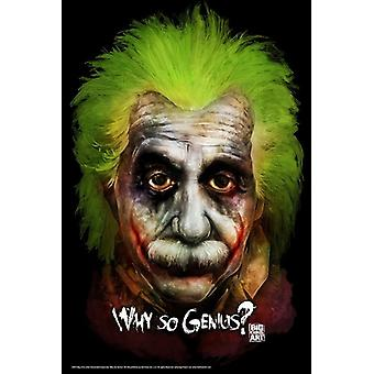 Why So Genius Poster Poster Print by Big Chris
