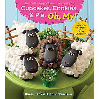 Cupcakes - Cookies - and Pie - Oh My! by Karen Tack - Alan Richardson