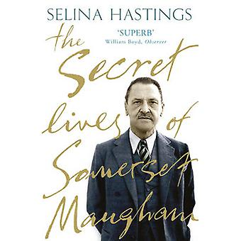 The Secret Lives of Somerset Maugham von Selina Hastings - 97807195655