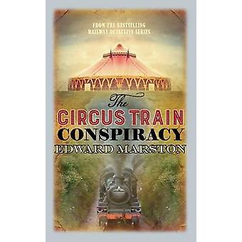 Sirkus tog konspirasjon av Edward Marston - 9780749021375 bok