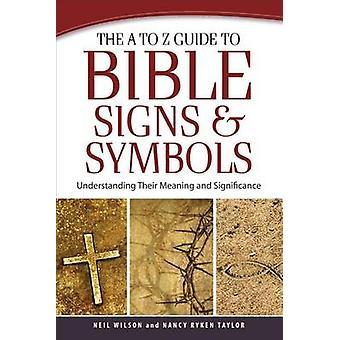 Le A à Z Guide de la Bible des signes et symboles - comprendre leur moyenne
