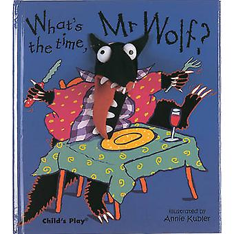 What's the Time - Mr.Wolf? by Annie Kubler - 9780859539449 Book