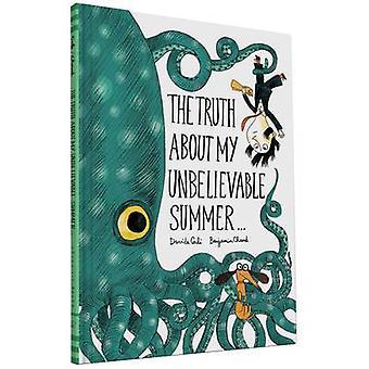 Sanningen om min otroliga sommar... av Benjamin Chaud - Davi