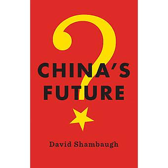 China's Future by David Shambaugh - 9781509507146 Book