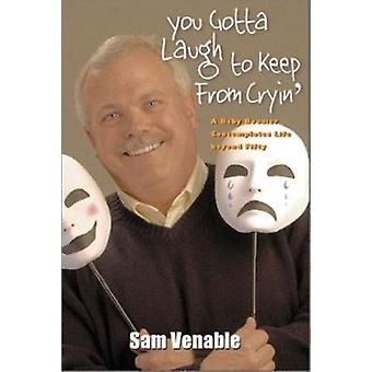You Gotta Laugh to Keep from Cryin' by Sam Venable - 9781572332508 Bo