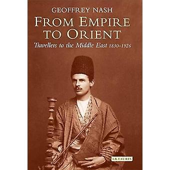 Van rijk tot Orient - reizigers naar het Midden-Oosten 1830-1926 door Geo