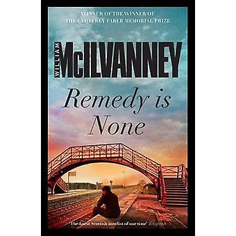 Remedy ei (Main) by William McIlvanney - 9781782113041 kirja