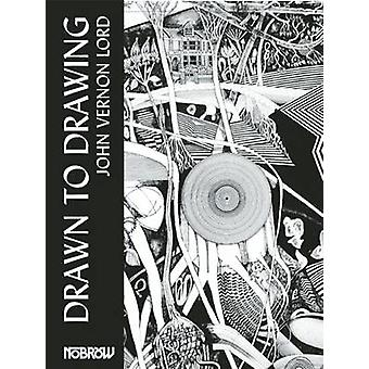 Drawn to Drawing by John Vernon Lord - 9781907704659 Book