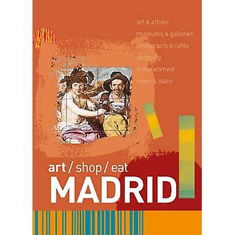 art/shop/eat Madrid by Robert Smyth - 9789638672704 Book