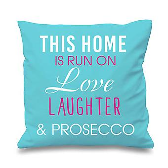 """Aqua Cushion Cover This Home Is Run By Love Laughter And Prosecco 16"""" x 16"""""""