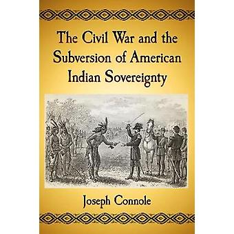 Civil War ja American Indian suvereniteetin Jo Subversion