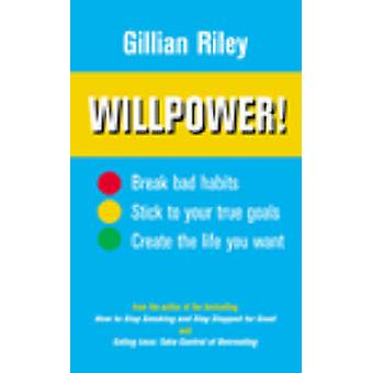Willpower! - How to Master Self-control by Gillian Riley - 97800918876